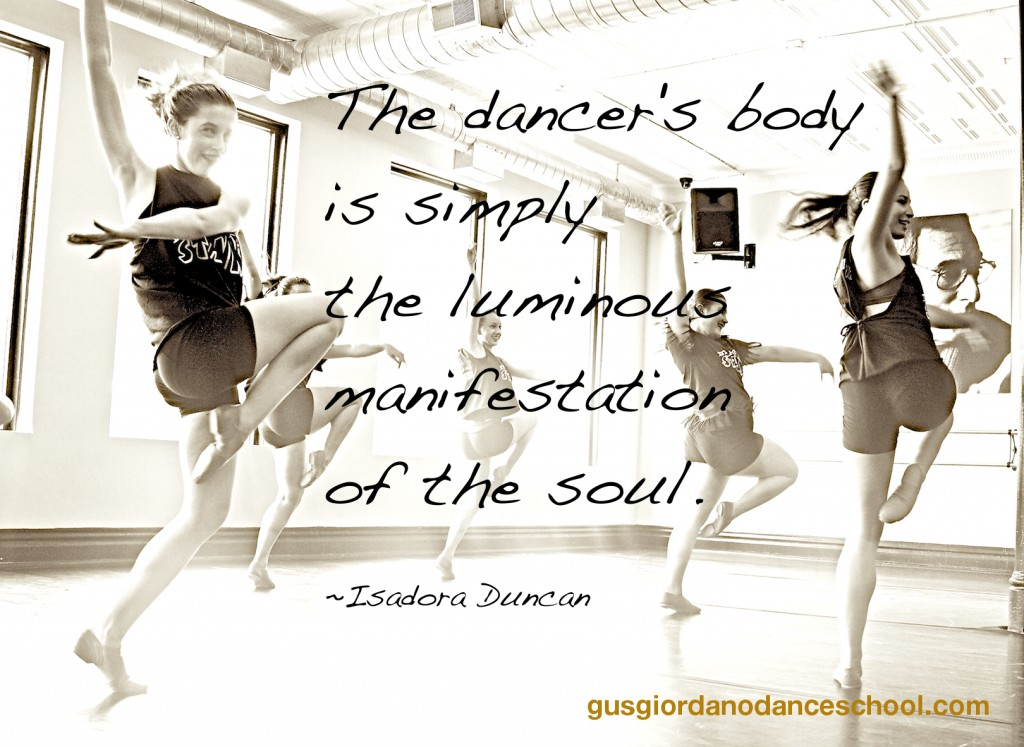 The dancer's body is simply the luminous manifestation of the soul.  Isadora Duncan